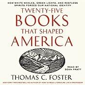Twenty-Five Books That Shaped America | [Thomas C. Foster]