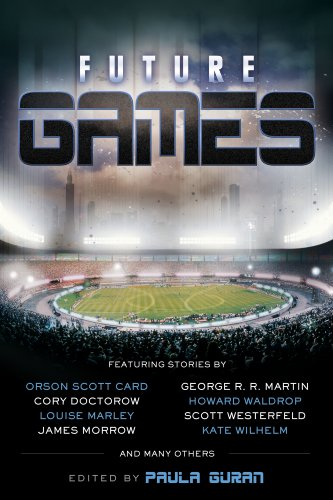 Future Games by Maria V. Snyder, Genevieve Valentine, Holly Black, Kelly Link, Orson Scott Card, Cory Doctorow, George RR Martin, Scott Westerfield