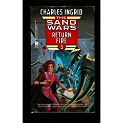 Return Fire (Sand Wars, Book 5) by Charles Ingrid
