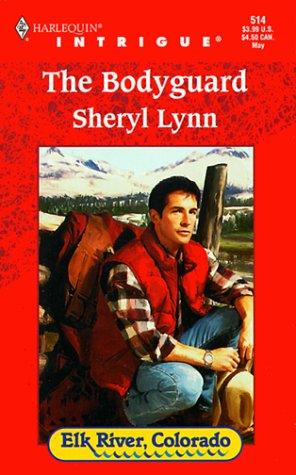 Bodyguard  (Elk River, Colorado) (Harlequin Intrigue Series), Sheryl Lynn