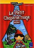 echange, troc Brigitte Saussard - Le Petit Chaperon rouge mimé