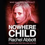 Nowhere Child Audiobook by Rachel Abbott Narrated by Lisa Coleman