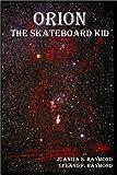 Orion the Skateboard Kid