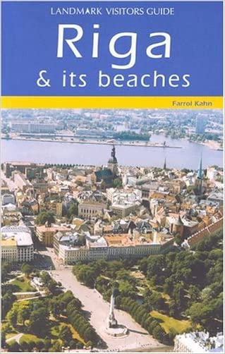 Riga (Latvia) Visitors Guide (Landmark Visitors Guides) (Landmark Visitors Guide Riga & the Beaches) written by Farrol Kahn