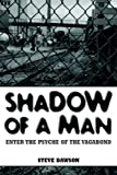 img - for Shadow of a Man: Enter the Psyche of the Vagabond book / textbook / text book