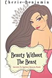 Beauty Without The Beast: Secrets To Ageless Beauty Book