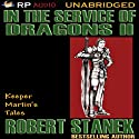 In the Service of Dragons II Audiobook by Robert Stanek Narrated by Karl Fehr