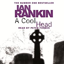 A Cool Head (       UNABRIDGED) by Ian Rankin Narrated by Peter Forbes