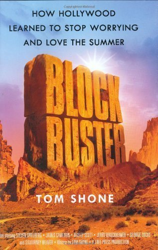 blockbuster-how-hollywood-learned-to-stop-worrying-and-love-the-summer-by-shone-tom-2004-hardcover