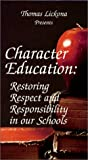 Character Education: Restoring Respect and Responsibility in our Schools (1887943080) by Lickona, Thomas
