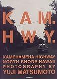KAM?HWY KAMEHAMEHA HIGHWAY,NORTH SHORE,HAWAII
