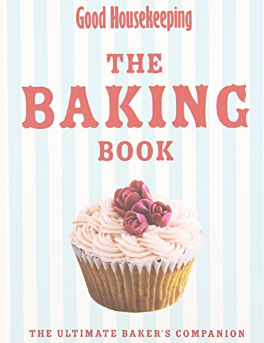 The Baking Book: The Ultimate Baker's Companion (Good Housekeeping)