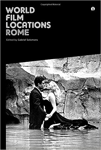 World Film Locations: Rome (Intellect Books - World Film Locations)