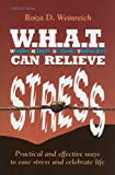 img - for W.H.A.T. Can Relieve Stress: Practical and Effective Ways to Ease Stress and Celebrate Life (ArtScroll (Mesorah)) book / textbook / text book