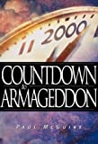 Countdown To Armageddon: Are we living in the final chapter of the world as we know it?