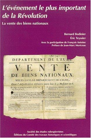 La vente des biens nationaux : l'événement le plus important de la Révolution, 1790-1867