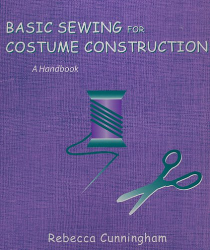 Basic Sewing for Costume Construction: A Handbook
