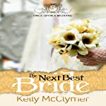 The Next Best Bride: Once Upon a Wedding (       UNABRIDGED) by Kelly McClymer Narrated by Arielle Lipshaw