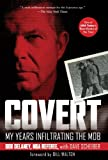 Covert: My Years Infiltrating the Mob by Bob Delaney (7-Sep-2009) Paperback