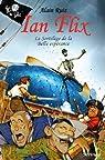Ian Flix, tome 1 : Le Sortilège de la Belle espérance par Ruiz