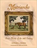 Matriarchs: Great Mares of the 20th Century