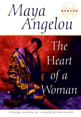 The Heart of a Woman, Angelou,Maya