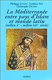 La Méditerranée entre pays d'Islam et monde latin...