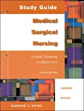 Study Guide: Medical Surgical Nursing, Critical Thinking In Client Care