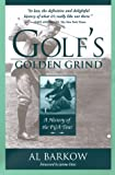Al Barkow Golf's Golden Grind: A History of the PGA Tour