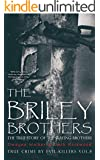 The Briley Brothers: The True Story of The Slaying Brothers: Historical Serial Killers and Murderers (True Crime by Evil Killers Book 8)