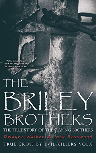 The Briley Brothers: The True Story Of The Slaying Brothers by Jack Rosewood ebook deal