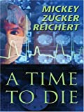 A Time to Die (Five Star Speculatvie Fiction) (1410401979) by Reichert, Mickey Zucker