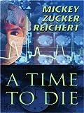 A Time to Die (Five Star Speculatvie Fiction) (1410401979) by Reichert, Mickey Zucker