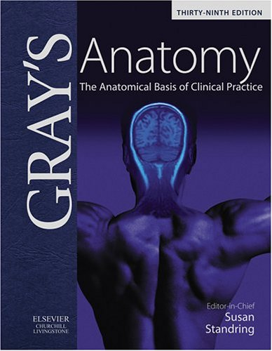 Gray's Anatomy: The Anatomical Basis of Clinical Practice 39th Edition