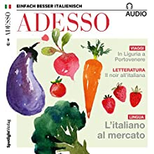 ADESSO audio - L'italiano al mercato. 5/2017: Italienisch lernen Audio - Auf dem Markt Hörbuch von  div. Gesprochen von:  div.
