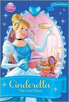 Amazon.com: Disney Princess Cinderella: The Lost Tiara (A