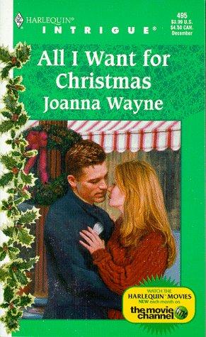 All I Want for Christmas (Harlequin Intrigue #495), Joanna Wayne