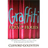 Graffiti in the Holy of Holies: An Impassioned Response to Recent Attacks on the Sanctuary and Ellen White ~ Clifford Goldstein