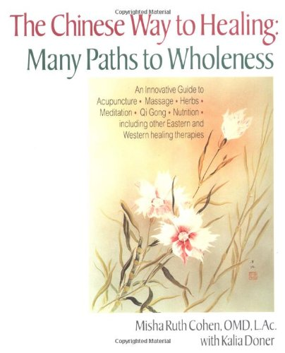 Chinese Way To Healing: Many Paths To Wholeness