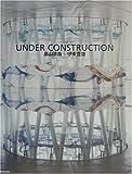 UNDER CONSTRUCTION—「せんだいメディアテーク」写真集
