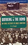 Working on the Bomb: An Oral History of WWII Hanford