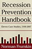 img - for Recession Prevention Handbook: Eleven Case Studies, 1948-2007 book / textbook / text book