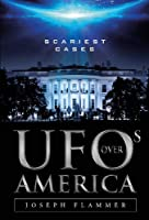 UFOs Over America: Scariest Cases