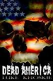 Dead America: A Zombie Novel - Luke Keioskie