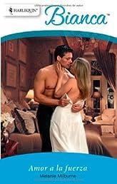 Amor a la fuerza (Spanish Edition)