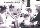Der Ballettabend