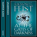 At the Gates of Darkness (       UNABRIDGED) by Raymond E Feist Narrated by Peter Joyce