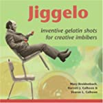 Jiggelo: Inventive Gelatin Shots for...
