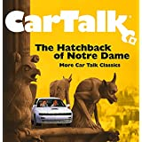Car Talk: The Hatchback of Notre Dame: More Car Talk Classics ~ Ray Magliozzi