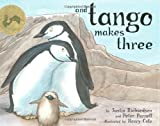 And Tango Makes Three: The True Story of the Very First Chinstrap Penguin to Have Two Daddies Justin Richardson